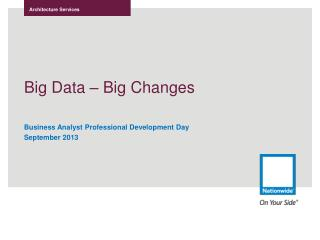 Big Data � Big Changes