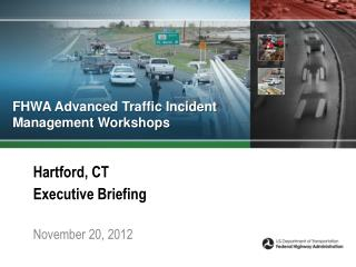 FHWA Advanced Traffic Incident Management Workshops