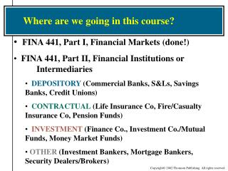 FINA 441, Part I, Financial Markets (done!)   FINA 441, Part II, Financial Institutions or 	Intermediaries