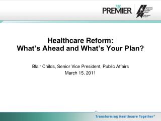 Healthcare Reform: What's Ahead and What's Your Plan?
