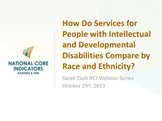 How Do Services for People with Intellectual and Developmental Disabilities Compare by Race and Ethnicity?