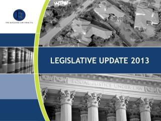 LEGISLATIVE UPDATE 2013