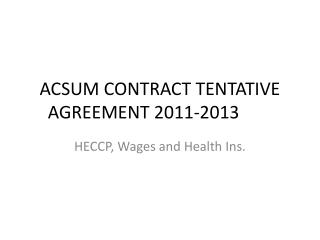 ACSUM CONTRACT TENTATIVE AGREEMENT 2011-2013