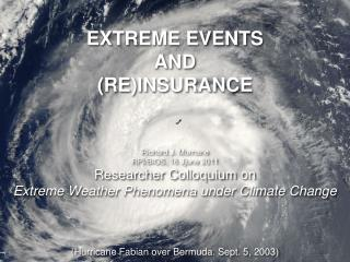 EXTREME EVENTS AND (RE)INSURANCE
