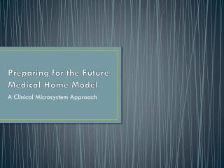 Preparing for the Future Medical Home Model