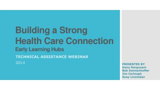 Building a Strong Health Care Connection Early Learning Hubs