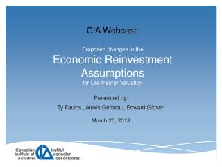 Proposed  changes in the  Economic  Reinvestment Assumptions  for  Life Insurer Valuation