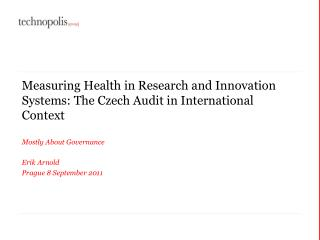 Measuring Health in Research and Innovation Systems: The Czech Audit in International Context