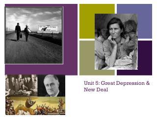 Unit 5: Great Depression &  New Deal