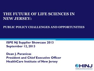 THE FUTURE OF LIFE SCIENCES IN  NEW JERSEY:  PUBLIC  POLICY  CHALLENGES AND OPPORTUNITIES