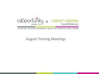 August Training Meetings