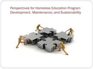 Perspectives for Homeless Education Program Development, Maintenance, and Sustainability
