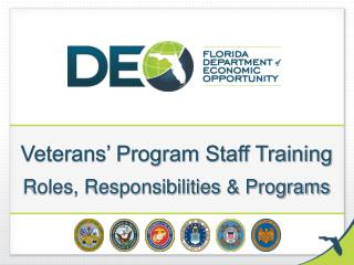 Veterans' Program Staff Training Roles, Responsibilities & Programs