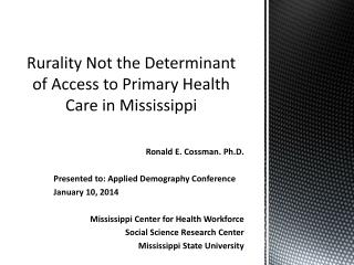 Rurality  Not the Determinant of Access to Primary Health Care in Mississippi