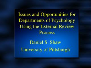 Issues and Opportunities for Departments of Psychology Using the External Review Process