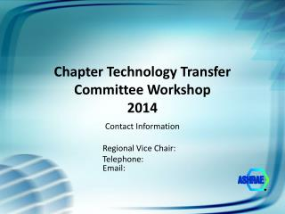 Chapter Technology Transfer Committee Workshop  2014