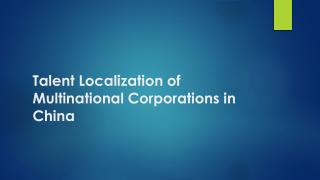 Talent Localization of Multinational Corporations in China