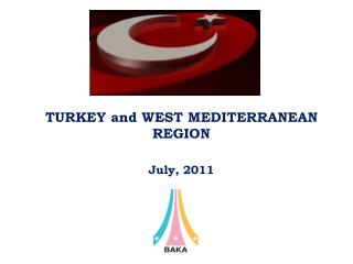 TURKEY and WEST MEDITERRANEAN REGION July, 2011