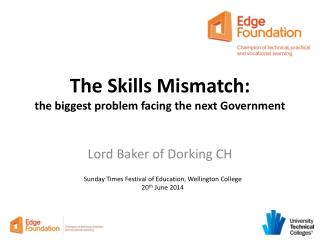 The Skills  Mismatch:  the biggest problem facing the next Government