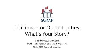 Challenges or Opportunities: What's Your Story?