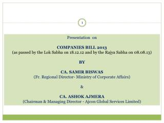 Presentation  on  COMPANIES BILL 2013 (as passed by the Lok Sabha on 18.12.12 and by the Rajya Sabha on 08.08.13) BY  C