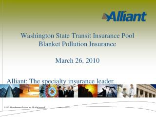 Washington State Transit Insurance Pool  Blanket Pollution Insurance  March 26, 2010