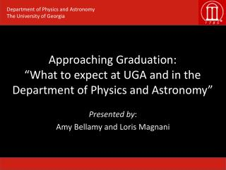 "Approaching Graduation:   ""What to expect at UGA and in the Department of Physics and Astronomy"""