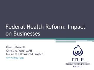 Federal Health Reform: Impact  on Businesses