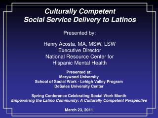 Culturally Competent  Social Service Delivery to Latinos