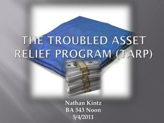 The Troubled Asset Relief Program (TARP)