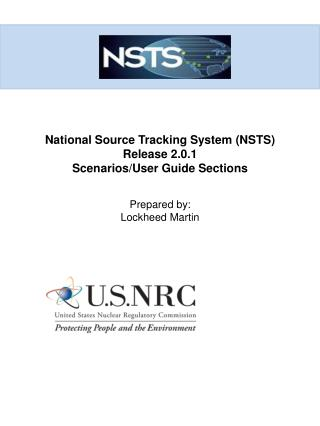 National Source Tracking System (NSTS ) Release  2.0.1 Scenarios/User Guide Sections Prepared by: Lockheed Martin