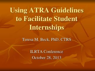 Using ATRA Guidelines to Facilitate Student Internships