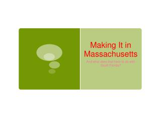 Making It in Massachusetts