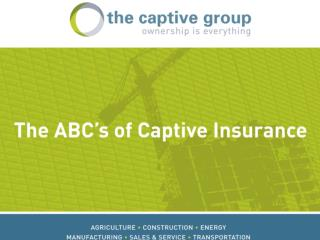 At The Captive Group, we define group captives as independently owned and operated