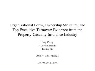 Organizational Form, Ownership Structure, and Top Executive Turnover: Evidence from the Property-Casualty Insurance Ind