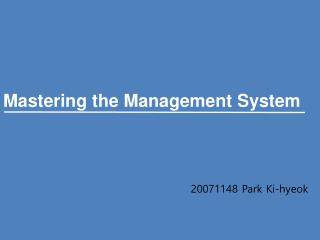 Mastering the Management System