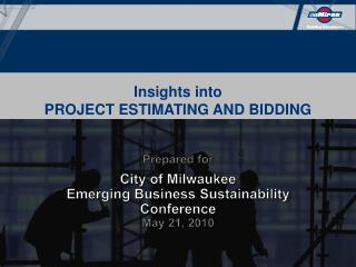 Insights into  PROJECT ESTIMATING AND BIDDING