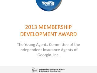 2013 MEMBERSHIP DEVELOPMENT  AWARD