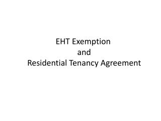 EHT Exemption  and  Residential Tenancy Agreement