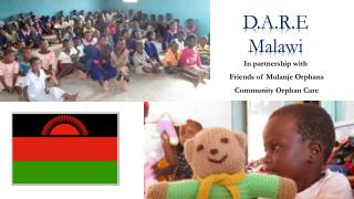 In partnership with   Friends  of  Mulanje Orphans Community Orphan  Care