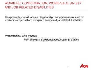 WORKERS' COMPENSATION, WORKPLACE SAFETY AND JOB RELATED DISABILITIES
