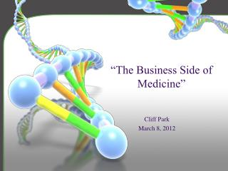 """The Business Side of  Medicine"""