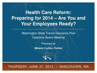 Washington State Transit Insurance Pool Quarterly Board Meeting Presented by: Melanie Curtice, Partner