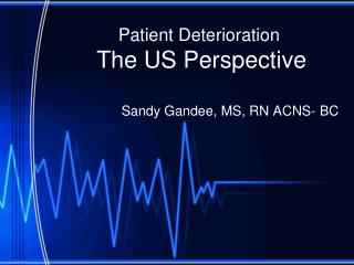 Patient Deterioration The US Perspective