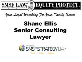 Shane  E llis Senior Consulting Lawyer