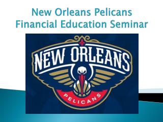New Orleans Pelicans Financial Education Seminar