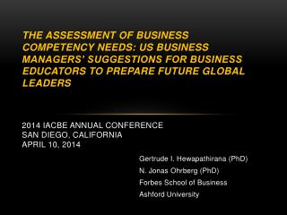 Gertrude I. Hewapathirana (PhD) 				N. Jonas  Ohrberg  (PhD)  				Forbes School of Business 				Ashford University
