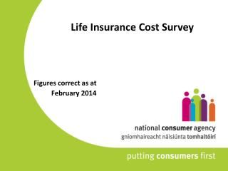 Life Insurance Cost Survey Figures correct as at       February 2014
