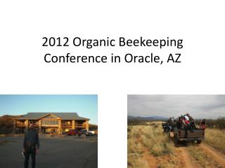 2012 Organic Beekeeping Conference in Oracle, AZ