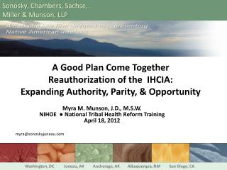 A Good Plan Come Together Reauthorization of the  IHCIA:  Expanding Authority, Parity, & Opportunity